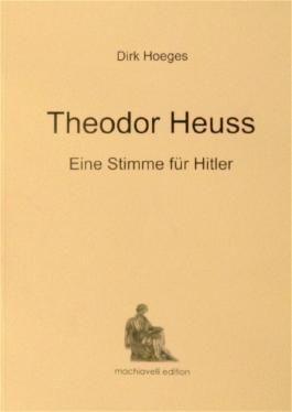 Theodor Heuss: Eine Stimme für Hitler