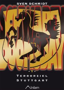 Schwabendoomsday: Teil 1: Terrorziel Stuttgart