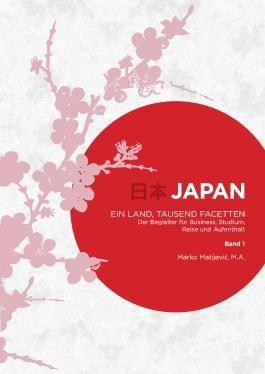 Japan - Ein Land, tausend Facetten / Band 1