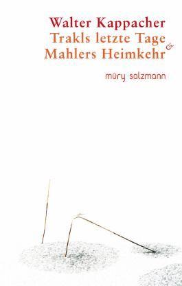 Trakls letzte Tage & Mahlers Heimkehr