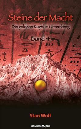 Steine der Macht - Band 4: Die goldene Kugel im Untersberg