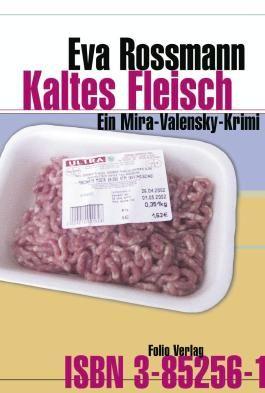 Kaltes Fleisch: Ein Mira-Valensky-Krimi