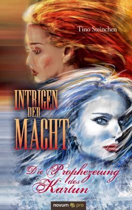 Intrigen der Macht: Die Prophezeiung des Kartun (German Edition)