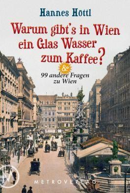 Warum gibt's in Wien ein Glas Wasser zum Kaffee?
