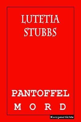 Lutetia Stubbs: Pantoffelmord