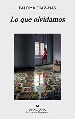 Lo que olvidamos (Narrativas Hispaanicas) (Spanish Edition)