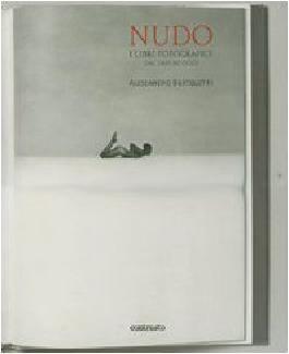 Nudo: I Libro Fotografici, Dal 1895 Ad Oggi. (Text in Italian)