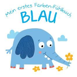 Mein erstes Farben-Fühlbuch - Blau