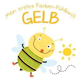 Mein erstes Farben-Fühlbuch - Gelb