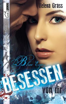 Blue Eyes - Besessen von dir
