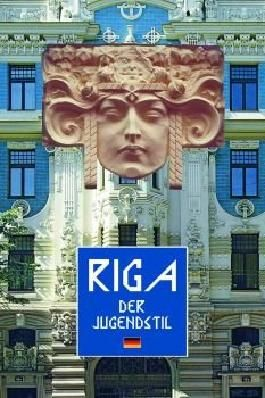 RIGA DER JUGENDSTIL. Riga tourist guide in German.