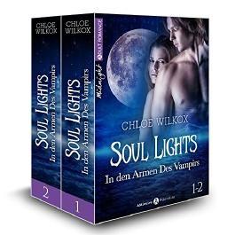 Soul Lights (Bd. 1-2): In den Armen Des Vampirs