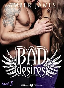 Bad Desires - Band 3
