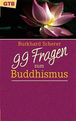 99 Fragen zum Buddhismus