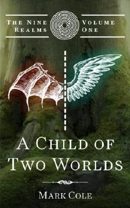 A Child of Two Worlds (The Nine Realms Book 1)