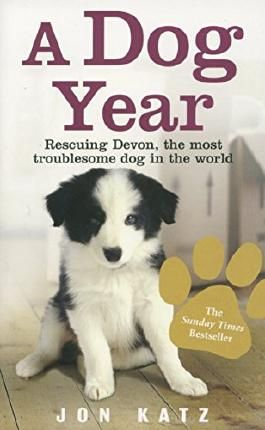 A Dog Year: Rescuing Devon, the most troublesome dog in the world