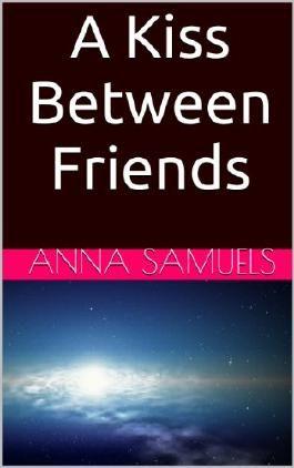 A Kiss Between Friends