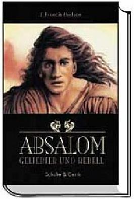 Absalom - Geliebter und Rebell