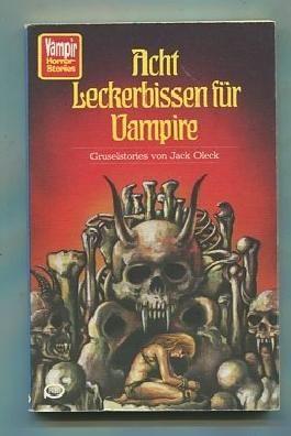 Acht Leckerbissen für Vampire : Gruselstories. von. [Aus d. Amerikan. übertr. von Eduard Lukschandl], Vampir-Taschenbuch ; 46 Pabel-Taschenbuch