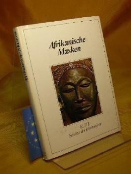 Afrikanische Masken: [nach Le maschere africane von Franco Monti] (Elite-[Bibliothek])