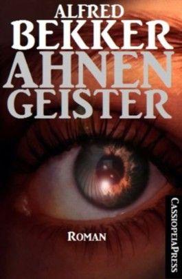 Ahnengeister (Unheimlicher Roman/Romantic Thriller)