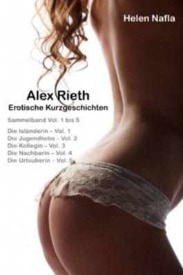 Alex Rieth - Erotische Kurzgeschichten - Sammelband Vol. 1 - 5