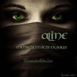Aline - Menschentochter Saga Teil 1 - Vermächtnisse (Aline - Menschentochtersaga)