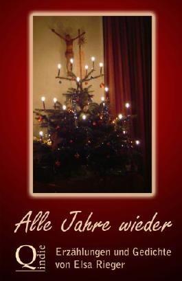 Alle Jahre wieder: Erzählungen um Weihnachten herum