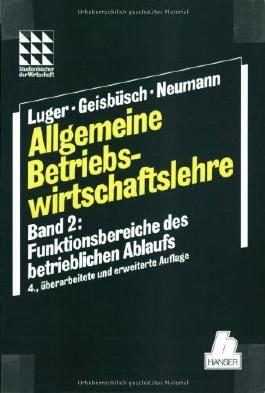 Allgemeine Betriebswirtschaftslehre, Bd.2, Funktionsbereiche des betrieblichen Ablaufs