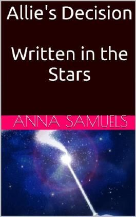 Allie's Decision/Written in the Stars
