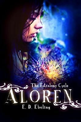 Aloren: The Estralony Cycle #1 (Young Adult Fantasy Romance) (Young Adult Fairy Tale Retelling)