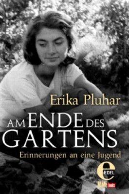 Am Ende des Gartens: Erinnerungen an eine Jugend