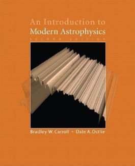 An Introduction to Modern Astrophysics (2nd Edition) 2nd (second) Edition by Carroll, Bradley W., Ostlie, Dale A. published by Addison-Wesley (2006)