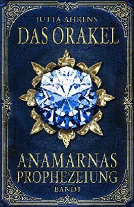 Anamarnas Prophezeiung - Das Orakel