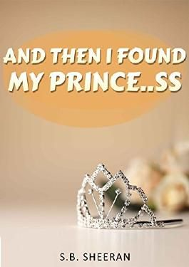 And Then I Found My Prince..ss