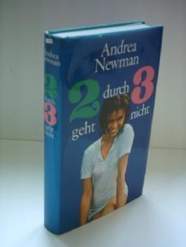 Andrea Newman: 2 durch 3 geht nicht