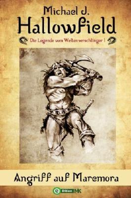 Angriff auf Maremora (Die Legende vom Weltenverschlinger Band 1)