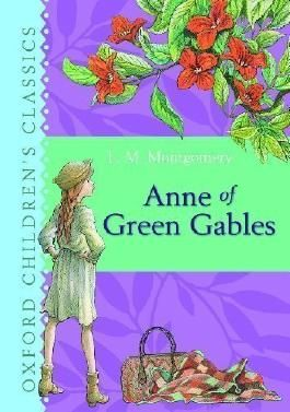 Anne of Green Gables: Oxford Children's Classics by Montgomery, L. M. Reprint Edition (2007)