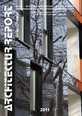 Architekturreport Wien / Niederösterreich / Burgenland 2011
