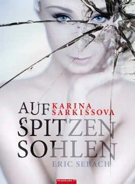 Auf spitzen Sohlen. Karina Sarkissova