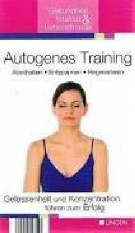 Autogenes Training. Abschalten - Entspannen - Regenerieren