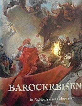 Barockreisen in Schwaben und Altbayern