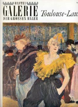 Bastei-Galerie der grossen Maler. Nr. 12. Henri de Toulouse-Lautrec
