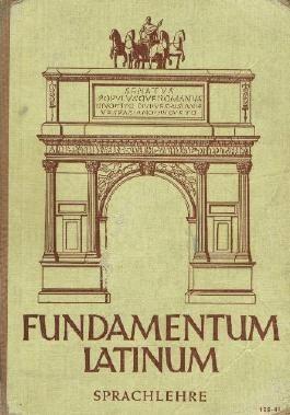 Fundamentum Latinum. Lateinische Sprachlehre