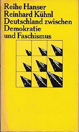 Deutschland zwischen Demokratie und Faschismus. Zur Problematik der bürgerlichen Gesellschaft seit 1918