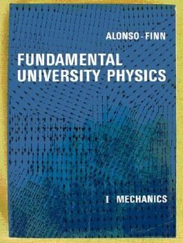 Fundamental university physics Volume 1: Mechanics (Addison-Wesley series in physics)