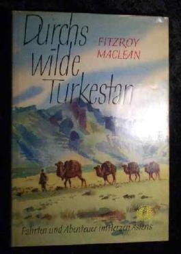 Durchs wilde Turkestan. Fahrten und Abenteuer im Herzen Asiens