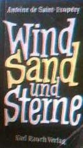 Wind, Sand und Sterne. Ins Dt. übertr. von Henrik Becker