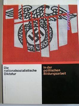 Die nationalsozialistische Diktatur in der Politischen Bildungsarbeit