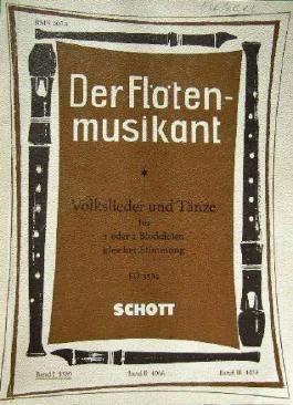 Der Flötenmusikant - Volkslieder und Tänze für 1 oder 2 Blockflöten gleicher Stimmung edition Schott, Band I